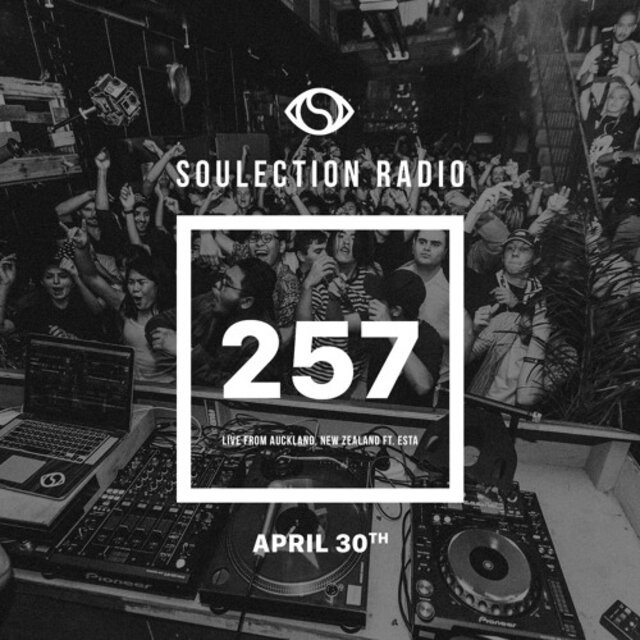 Soulection Radio Show #257 w/ Esta (Live From Auckland, New Zealand)