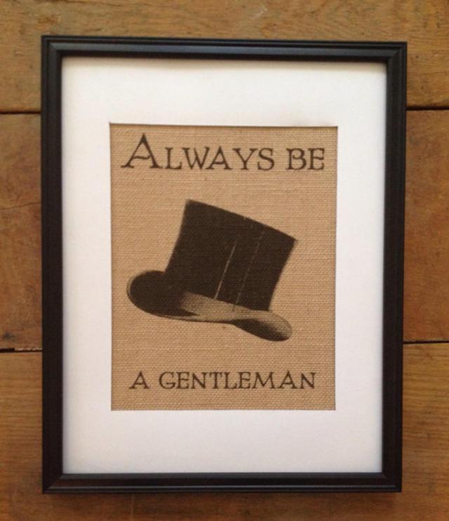 Always be a gentleman
