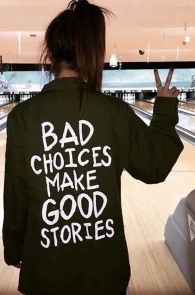 bad choices = good stories