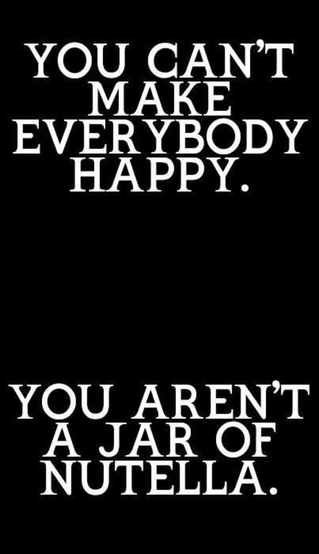 You cant make everybody happy
